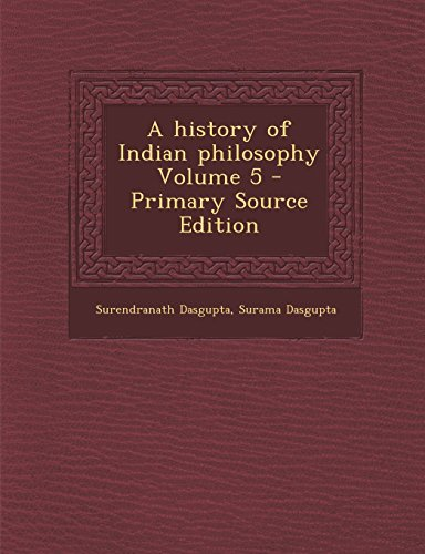 A history of Indian philosophy Volume 5
