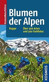 Blumen der Alpen: Über 500 Arten und 500 Fotos
