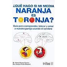 Que Hago Si Mi Media Naranja Es Toronja? (Ebook)