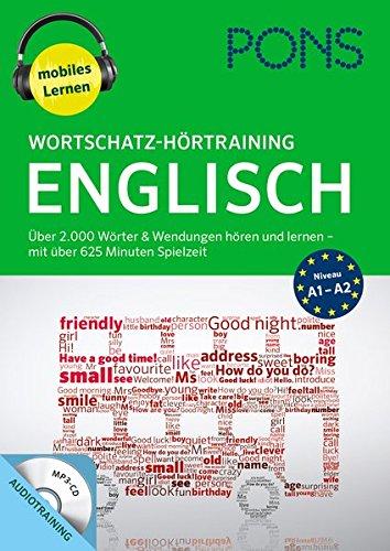PONS Wortschatz-Hörtraining Englisch: Über 2.000 Wörter & Wendungen hören und lernen - mit über 625 Minuten Spielzeit (PONS mobil Wortschatztraining / Einfach zuhören und nachsprechen)
