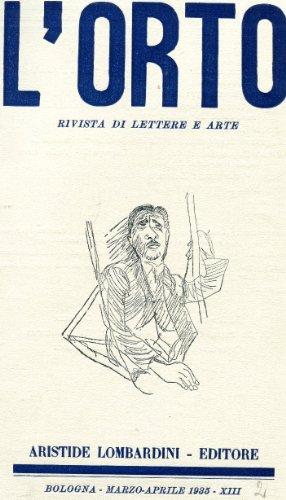 L'ORTO - 1935 - bimestrale di lettere ed arti - num. 02 di marzo - aprile 1935 direttore GIORGIO VECCHIETTI - copertina disegnata da GIULIA MARANGONI RIZZOLI.