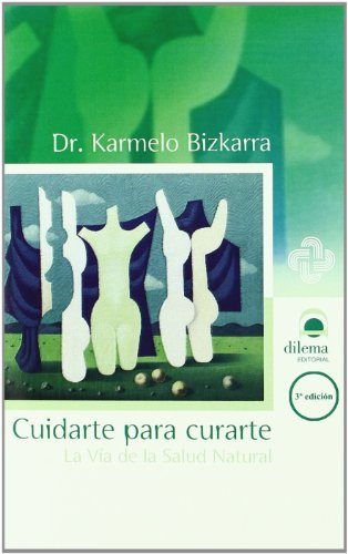 Cuidarte Para Curarte por Karmelo Bizkarra