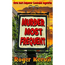 Murder Most Frequent: three more Inspector Constable mysteries (The Inspector Constable Murder Mysteries Book 5)