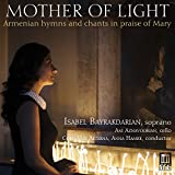 Mother of Light. Hymnes arméniens et chants de louange à Marie