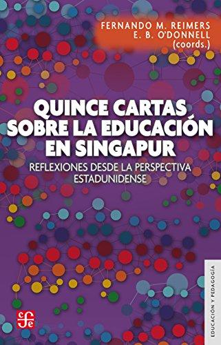 Quince cartas sobre la educación en Singapur. Reflexiones de la visita de una delegación de educadores de Massachusetts a Singapur en Octubre de 2015 por Fernando M. Reimers