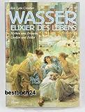 Wasser, Elixier des Lebens - Alev L. Croutier