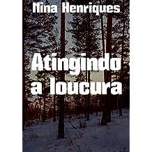 Atingindo a loucura (Portuguese Edition)