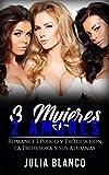 3 Mujeres, 2 Amores: Romance Lésbico y Erótica con la Profesora y sus Alumnas (Novela de Romance Homosexual)