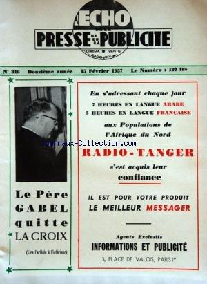 ECHO DE LA PRESSE ET DE LA PUBLICITE [No 316] du 15/02/1957 - LE PERE GABEL QUITTE LA CROIX -RADIO TANGER -ETUDE / RAYMOND ARON - BOUTANG - BOURDET - CARTIER - MAITRE CABOUAT -