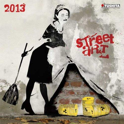 Street Art 2013 (Mindful Editions)
