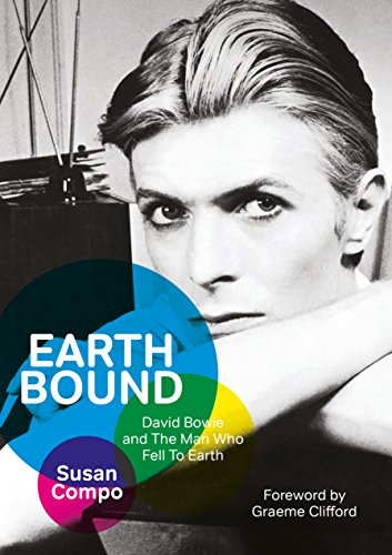 Earthbound: David Bowie and The Man Who Fell To Earth (English Edition) (Nic-station)