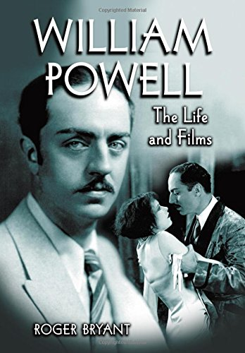 William Powell: The Life and Films (William Powell Filme)
