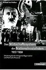 Das Wirtschaftssystem der Nationalsozialisten 1933 - 1939: Steuerung durch Emergente Organisation und Politische Prozesse Gebundene Ausgabe