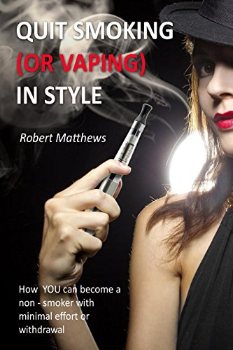 quit-smoking-or-vaping-in-style-how-you-can-become-a-non-smoker-with-minimal-effort-or-trauma