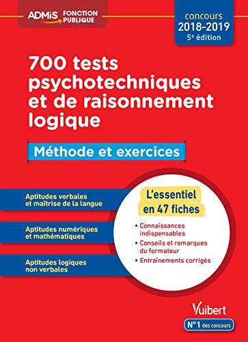 700 tests psychotechniques et de raisonnement logique - Méthode et exercices - L'essentiel en fiches - Concours 2018-2019 par Emmanuel Kerdraon