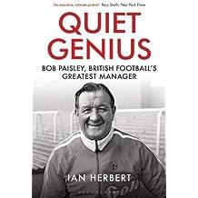 Quiet Genius: Bob Paisley, British football's greatest manager