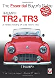 Triumph TR2, & TR3 - All models (including 3A & 3B) 1953 to (Essential Buyer's Guide)