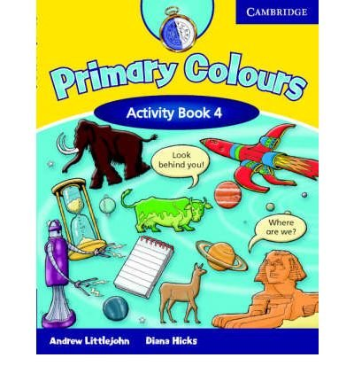 [(Primary Colours Level 4 Activity Book: Level 4)] [ By (author) Diana Hicks, By (author) Andrew Littlejohn ] [December, 2007]