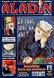 ALADIN N? 93 du 01-02-1996 LE CHAT - TOUT UN ART - IMMOBILIER - PARIS AUX ENCHERES - CHINER A BRUXELLES - SEVRES - L'ETERNELLE - JAMES BOND OO7 - PASSION BRULANT...