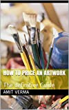 How to Price an Artwork: The definitive Guide