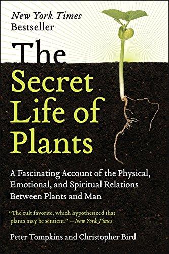 The Secret Life of Plants por Peter Tompkins, Christopher Bird
