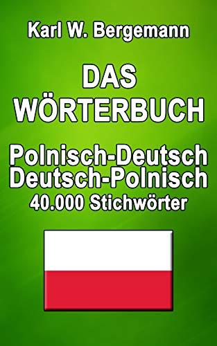 Das Wörterbuch Polnisch-Deutsch / Deutsch-Polnisch: 40.000 Stichwörter (Wörterbücher)
