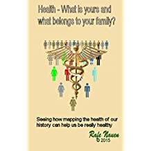 Health? What is yours, and what belongs to your family system (Systemic Constellations Book 1)