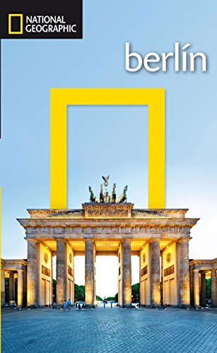 Guia de viaje National Geographic: Berlín (GUIAS DE VIAJE NG)