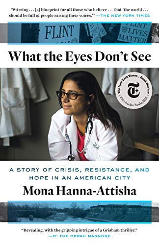 What The Eyes Don't See: A Story Of Crisis, Resistance, And Hope In An American City por Mona Hanna-attisha epub