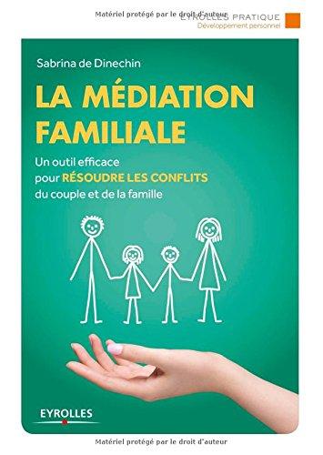 La médiation familiale - Prix du livre en médiation APMCA 2016 par Sabrina de Dinechin