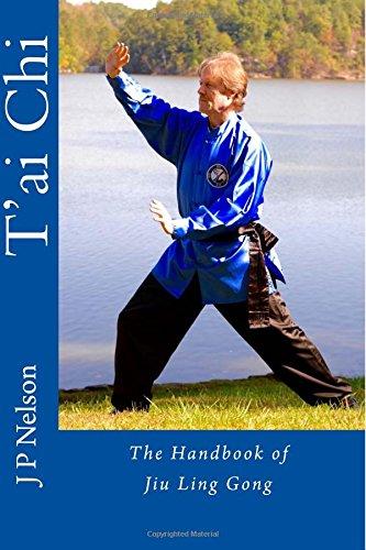T'ai Chi: The Handbook of Jiu Ling Gong: Volume 2 (Nelson Martial Arts)