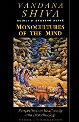 Monocultures of the Mind: Perspectives on Biodiversity and Biotechnology: Biodiversity, Biotechnology and Scientific Agriculture by Vandana Shiva (1998-01-01)