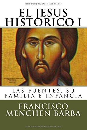 El Jesus Historico, I: Las fuentes, su familia e infancia