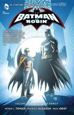 [(Batman and Robin: Death of the Family Volume 3)] [ By (artist) Mick Gray, By (author) Patrick Gleason ] [June, 2014]