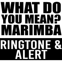 What Do You Mean‎ Marimba Ringtone and Alert