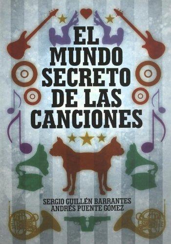El mundo secreto de las canciones por Sergio Guillén