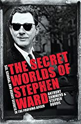 The Secret Worlds of Stephen Ward: Sex, Scandal and Deadly Secrets in the Profumo Affair