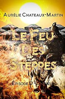 Le Feu des Steppes - Épisode 9 Guerre