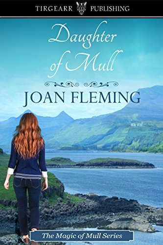 Daughter of Mull: Magic of Mull Series, #3 by [Fleming, Joan]