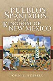 Pueblos, Spaniards and the Kingdom of New Mexico
