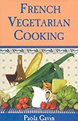 French Vegetarian Cooking by Paola Gavin (1995-07-12)