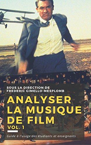 En ligne téléchargement gratuit Analyser la musique de film: méthodes, pratiques, pédagogie (Analyser la musique de film / Analyzing film music t. 1) pdf, epub ebook