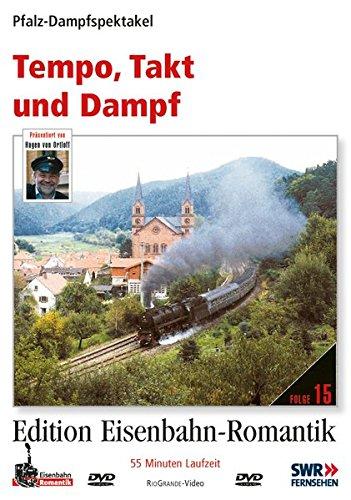 15. Tempo, Takt und Dampf - Pfalz-Dampfspektakel - Edition Eisenbahn-Romantik