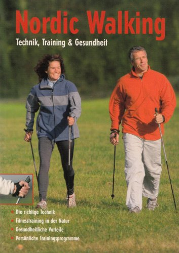 Nordic Walking - Technik, Training & Gesundheit
