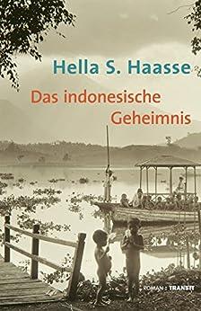 Das indonesische Geheimnis: Roman