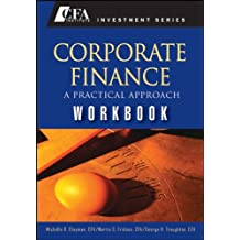Corporate Finance: A Practical Approach - Workbook