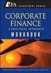 Corporate Finance: A Practical Approach - Workbook