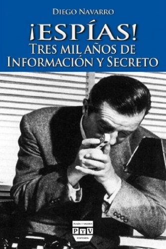 Descargar Libro ¡Espías!: Tres Mil Años de Información y Secreto (Cultura de Inteligencia) de Diego Navarro Bonilla
