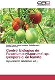 Control Biologico de Fusarium Oxysporum F. Sp. Lycopersici En Tomate