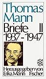 Briefe II 1937-1947 (Thomas Mann, Briefe in drei Bänden (Taschenbuchausgabe))